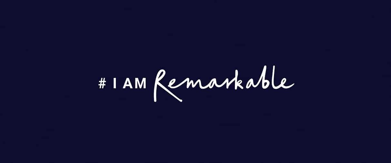#iamremarkable